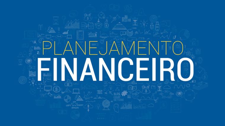 Planejamento Financeiro: 5 ações para colocar em prática!