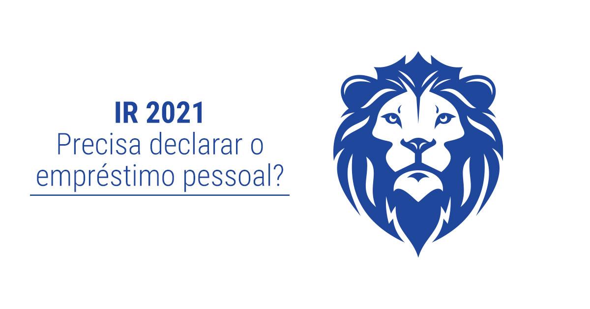 IR 2021: Preciso declarar o empréstimo pessoal?